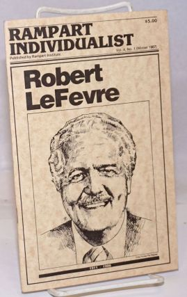 Rampart Individualist: Vol. 4, No. 1, Winter 1987; Robert LeFevre, 1911-1986
