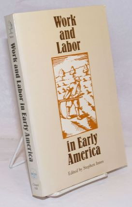 Work and Labor in Early America. Stephen Innes