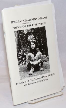 Ipagpatawad Ninyo Kami (pardon us). Poems for the Philippines, with illustrations by Mary Rudge....