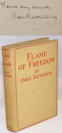 Flame of Freedom: The Romantic Story of the Tolpuddle Martyrs. Owen Rattenbury, M. P. Arthur...
