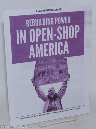 A Labor Notes Guide: Rebuilding Power in Open-Shop America