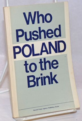 Who Pushed Poland to the Brink. Yevgeni Alexandrov, Viktor Nesterovich Igor Medvedev, Alexander...