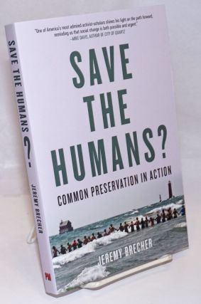 Save the Humans? Common Preservation in Action. Jeremy Brecher