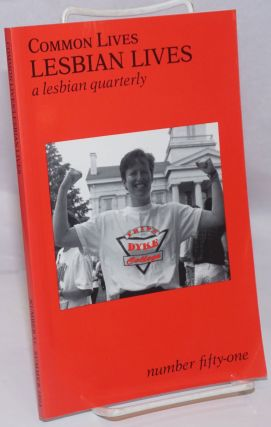 Common Lives/Lesbian Lives: a lesbian feminist quarterly; #51, Summer 1994. Judy Freespirit, Amie...