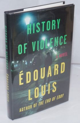 History of Violence. Edouard Louis, Lorin Stein