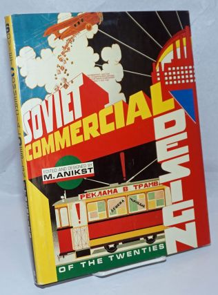 Soviet Commercial Design of the Twenties Introduction and texts by Elena Chernevich; English...