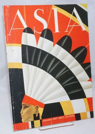 Asia. Founded by Willard Straight [published monthly] January 1929. Volume xxix Number 1. 35...