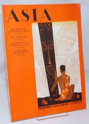 Asia. Founded by Willard Straight [published monthly] December, 1929. Volume xxix Number 12....