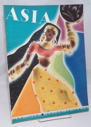 Asia. Founded by Willard Straight [published monthly] May, 1932. Volume xxxii Number 5. Price 35...