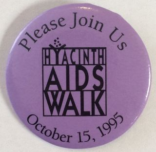 Please join us / Hyacinth AIDS Walk / October 15, 1995 [pinback button