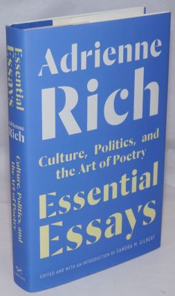 Essential Essays: culture, politics, and the art of poetry. Adrienne Rich, edited, Sandra M. Gilbert