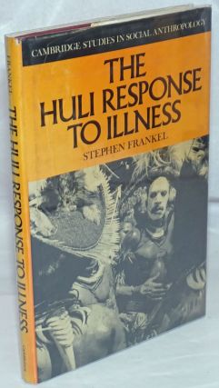 The Huli Response to Illness. Stephen Frankel