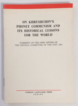 On Khrushchov's phoney communism and its historical lessons for the world. Comment on the open...