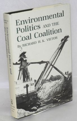 Environmental politics and the coal coalition. Richard H. K. Vietor