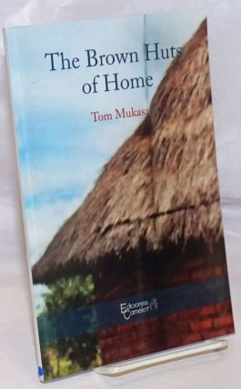 The Brown Huts of Home. Tom Mukasa