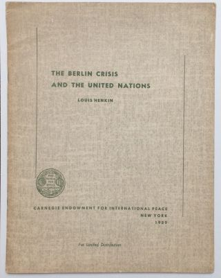 The Berlin crisis and the United Nations. Louis Henkin