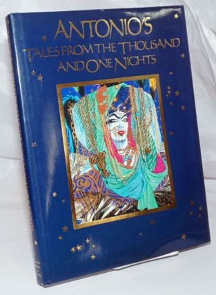 Antonio's Tales from the Thousand and One Nights. Antonio Lopez, Sir Richard Francis Burton