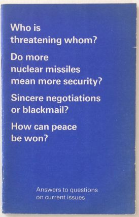 Who is threatening whom? Do more nuclear missiles mean more security? Sincere negotiations or...