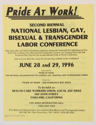 Pride at Work! Second biennial National Lesbian, Gay, Bisexual & Transgender Labor Conference...
