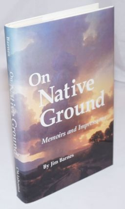 On Native Ground: memoirs and impressions [inscribed and signed]. Jim Barnes, Jack Cady association