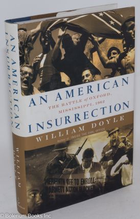 An American Insurrection: the Battle of Oxford, Mississippi, 1962. William Doyle
