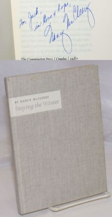 Staying the Winter poems [inscribed and signed]. Nancy McCleery, Jack Cady association