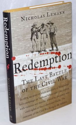 Redemption; The Last Battle of the Civil War. Nicholas Lemann