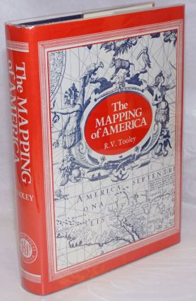 The Mapping of America; with an index compiled by Douglass Matthews. R. V. Tooley