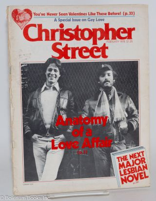 Christopher Street: vol. 2, #8, February 1978; Anatomy of a love affair. Charles L. Ortleb,...