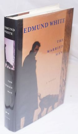 The Married Man: a novel [inscribed & signed]. Edmund White