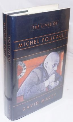 The Lives of Michel Foucault: a biography. Michel Foucault, David Macey