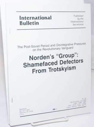 "Norden's ""group"": shamefaced defectors from Trotskyism (second edition). Spartacist League"