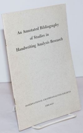 An Annotated Bibliography of Studies in Handwriting Analysis Research. Prepared by the IGAS...