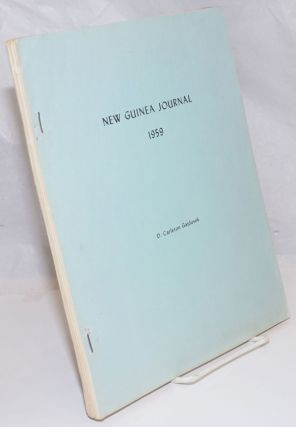 New Guinea Journal. June 10, 1959 to August 15, 1960. D. Carleton Gajdusek