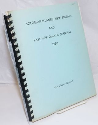 Solomon Island, New Britain, and East New Guinea Journal January 7, 1960 to May 6, 1960....