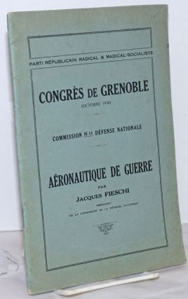 Congres de Grenoble (Octobre 1930) / Commission de la Defense Nationale / Aeronautique de Guerre....