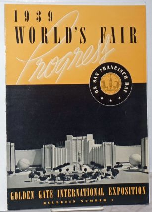 1939 World's Fair Progress. On San Francisco Bay. Golden Gate International Exposition, Bulletin...