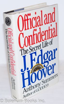 Official and Confidential: the secret life of J. Edgar Hoover. Anthony Summers
