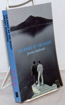 Colonies of the Heart. Jeremy Seabrook
