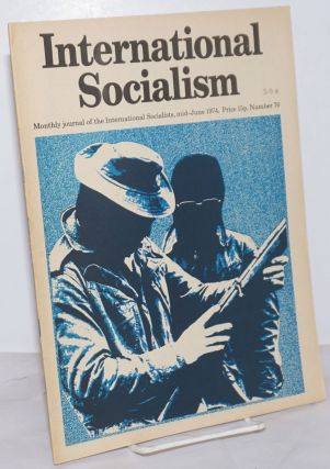 International Socialism [No. 70, mid-June 1974] Monthly Journal of the International Socialists...