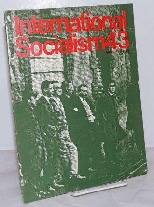 International Socialism [No. 43, April-May 1970] Monthly Journal of the International Socialists...