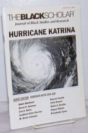 The Black Scholar: Volume 36, Number 4, Winter 2006: Hurricane Katrina. Robert Chrisman, in...