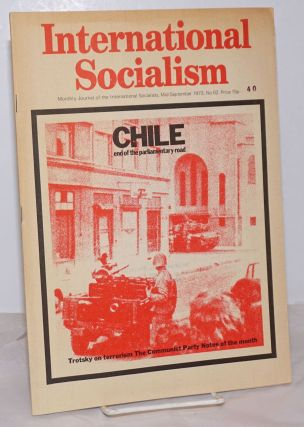 International Socialism [No. 62, Mid--September? 1973] Monthly Journal of the International...