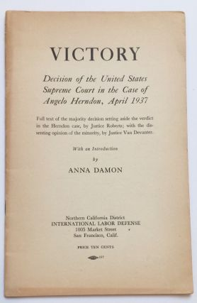 Victory: Decision of the United States Supreme Court in the Case of Angelo Herndon, April 1937. ...