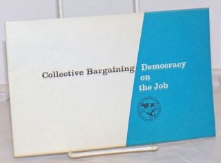 Collective Bargaining: Democracy on the Job