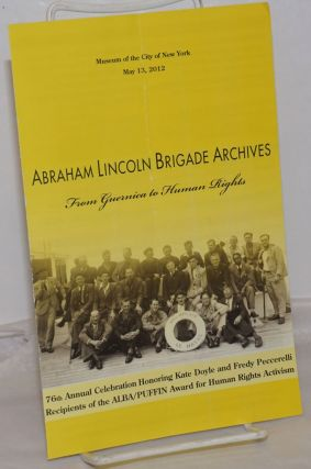 Abraham Lincoln Brigade Archives: From Guernica to Human Rights. 76th Annual Celebration...