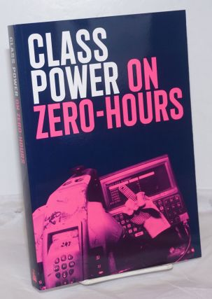 Class Power on Zero-Hours. AngryWorkers