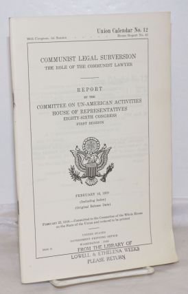 Communist legal subversion; the role of the Communist lawyer. Report by the Committee on...