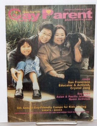 Gay Parent Magazine: vol. 7, #38, Jan-Feb, 2005; Bay Area Asian & Pacific Queer Activism....