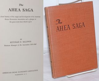 The AHEA saga, a brief history of the origin and development of the American Home Economics...